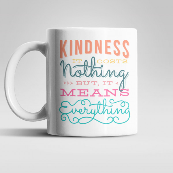 """""""Kindness - it costs nothing but means everything"""" - Kaffeebecher/Teetasse, 330ml"""